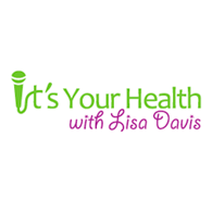 It's Your Health with Lisa Davis