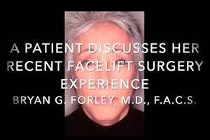 Watch Video: A patient discusses her recent facelift surgery experience Bryan G. Forley