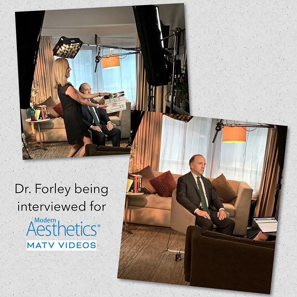 Dr. Forley being interviewed for Modern Aesthetics MATV VIDEOS